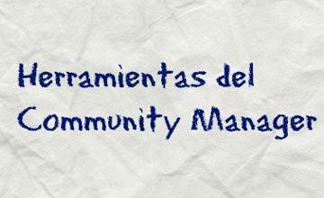10 Herramientas imprescindibles para un Community Manager