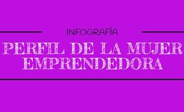 Infografía: Perfil de la mujer emprendedora en España