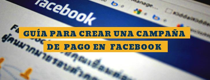 Guía para crear una campaña de pago en Facebook