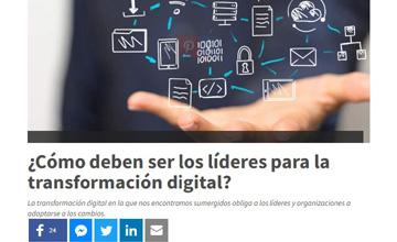 ¿Cómo deben ser los líderes para la transformación digital?
